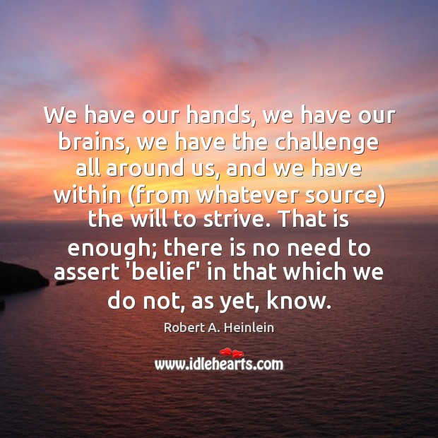 We have our hands, we have our brains, we have the challenge Image