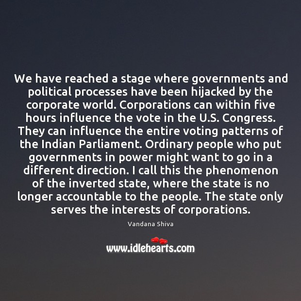 We have reached a stage where governments and political processes have been Vote Quotes Image