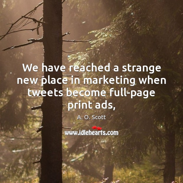 Image, We have reached a strange new place in marketing when tweets become full-page print ads,
