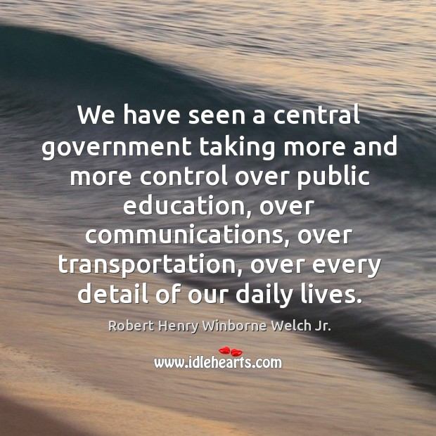 We have seen a central government taking more and more control over public education Image