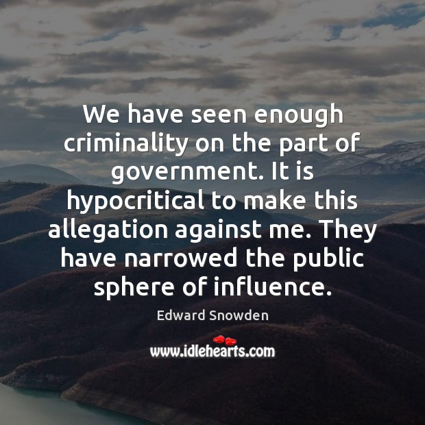 Image, We have seen enough criminality on the part of government. It is