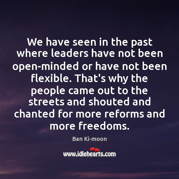 Image, We have seen in the past where leaders have not been open-minded