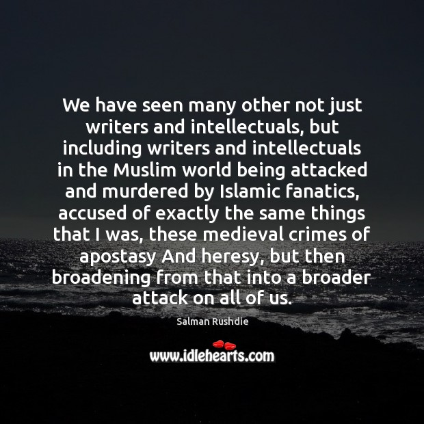 Image, We have seen many other not just writers and intellectuals, but including