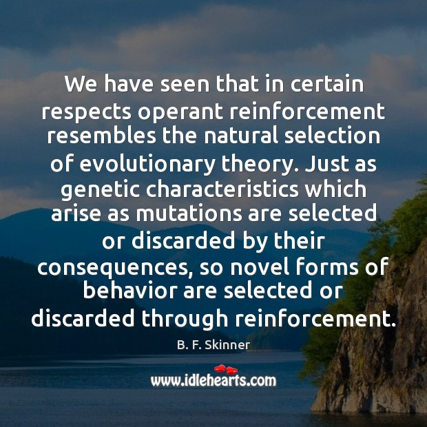 We have seen that in certain respects operant reinforcement resembles the natural Image