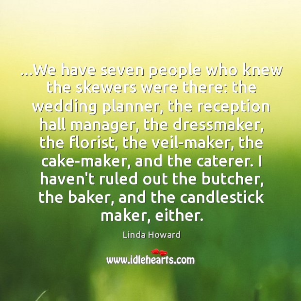Image, …We have seven people who knew the skewers were there: the wedding