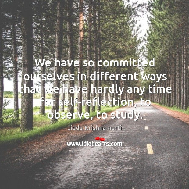 We have so committed ourselves in different ways that we have hardly Image