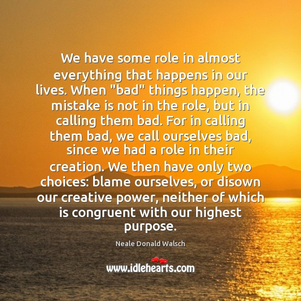 We have some role in almost everything that happens in our lives. Mistake Quotes Image