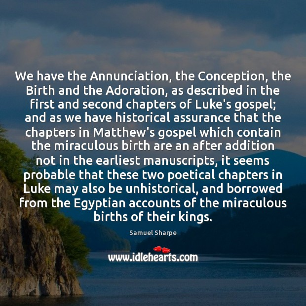 We have the Annunciation, the Conception, the Birth and the Adoration, as Image