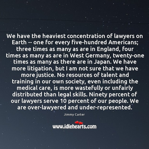 We have the heaviest concentration of lawyers on Earth — one for Image