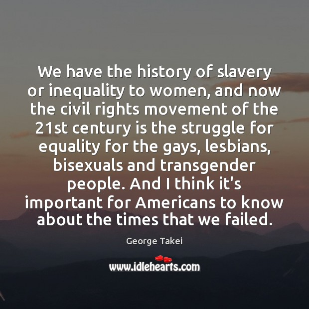 Image, We have the history of slavery or inequality to women, and now