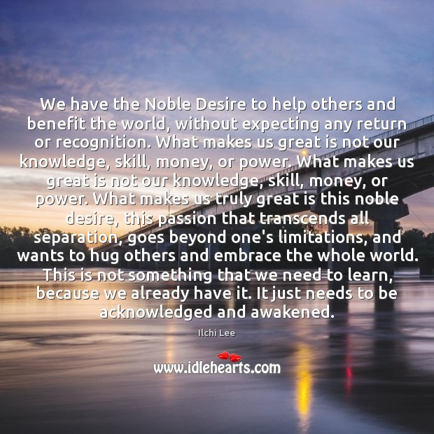 We have the Noble Desire to help others and benefit the world, Hug Quotes Image