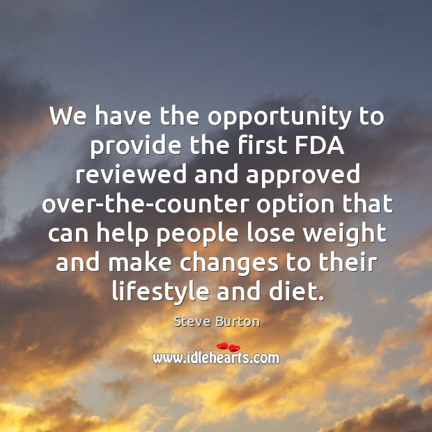 We have the opportunity to provide the first fda reviewed and approved over-the-counter option Image