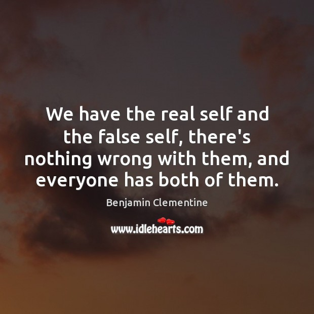 Image, We have the real self and the false self, there's nothing wrong