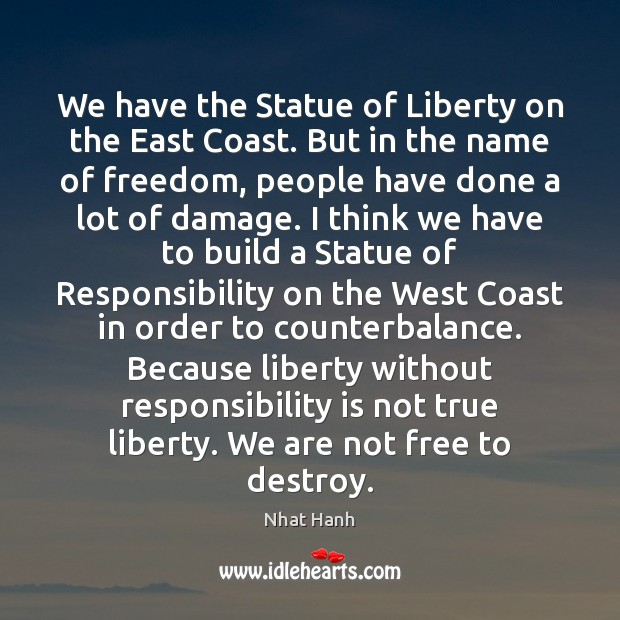 We have the Statue of Liberty on the East Coast. But in Responsibility Quotes Image