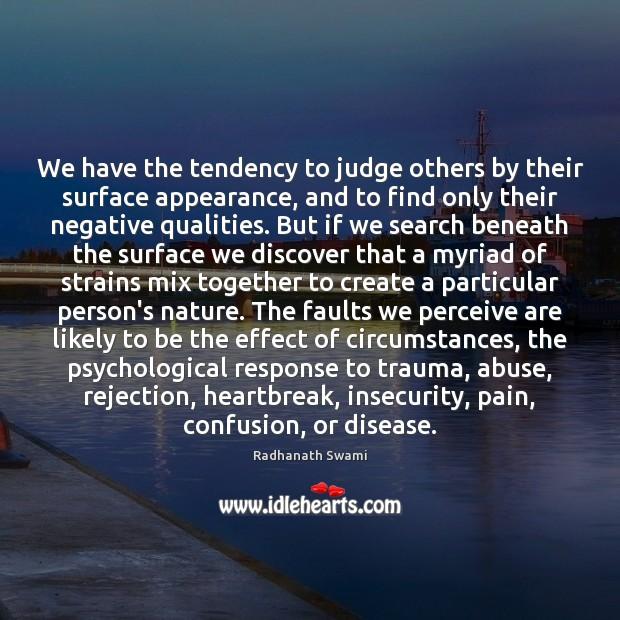 We have the tendency to judge others by their surface appearance, and Image