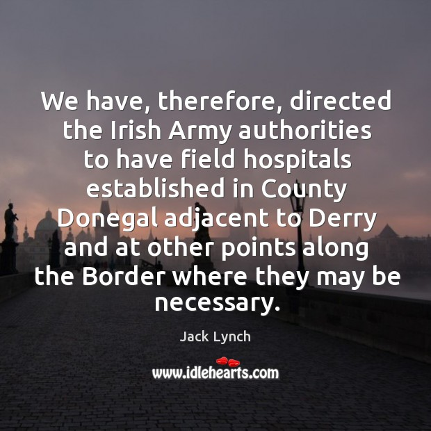 Image, We have, therefore, directed the irish army authorities to have field hospitals