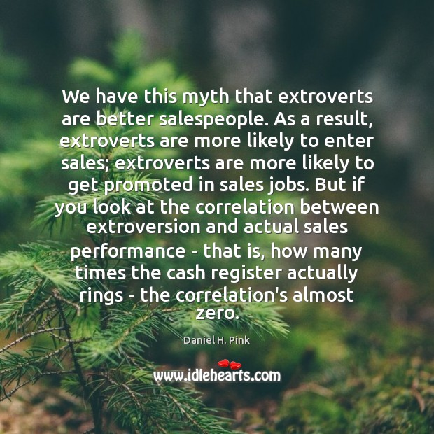 Image, We have this myth that extroverts are better salespeople. As a result,