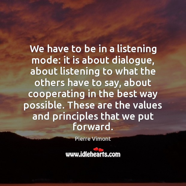 Image, We have to be in a listening mode: it is about dialogue,