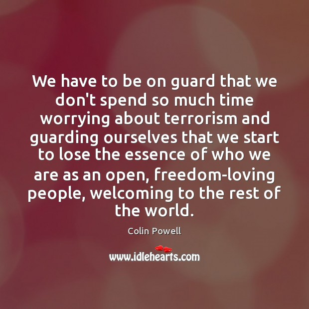We have to be on guard that we don't spend so much Image