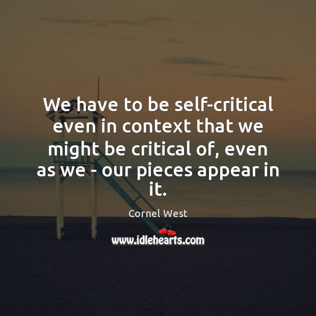 Image, We have to be self-critical even in context that we might be