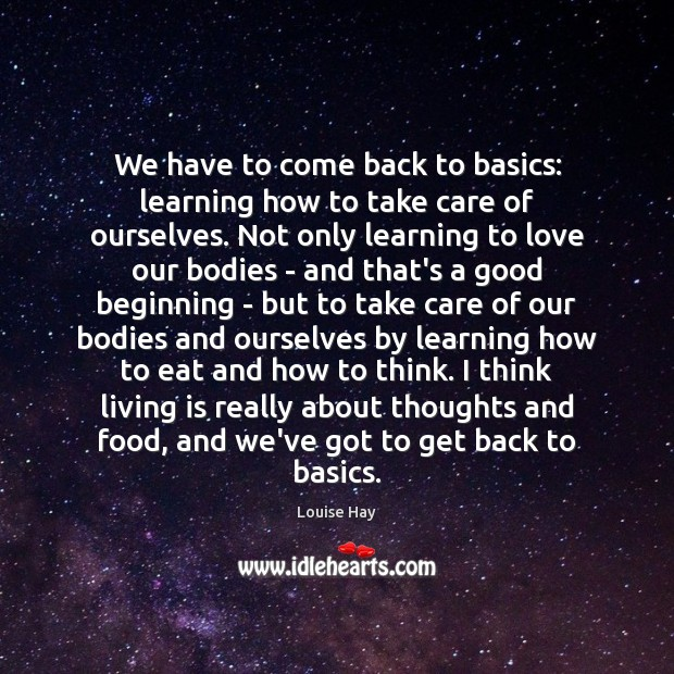 Image, We have to come back to basics: learning how to take care