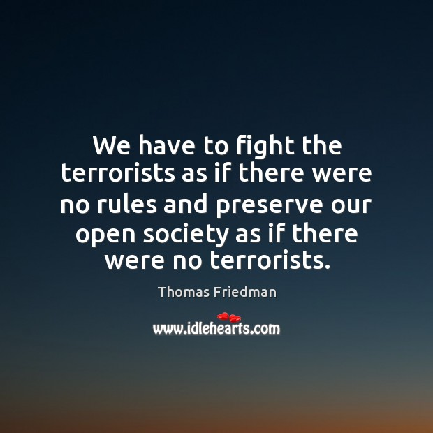We have to fight the terrorists as if there were no rules Image