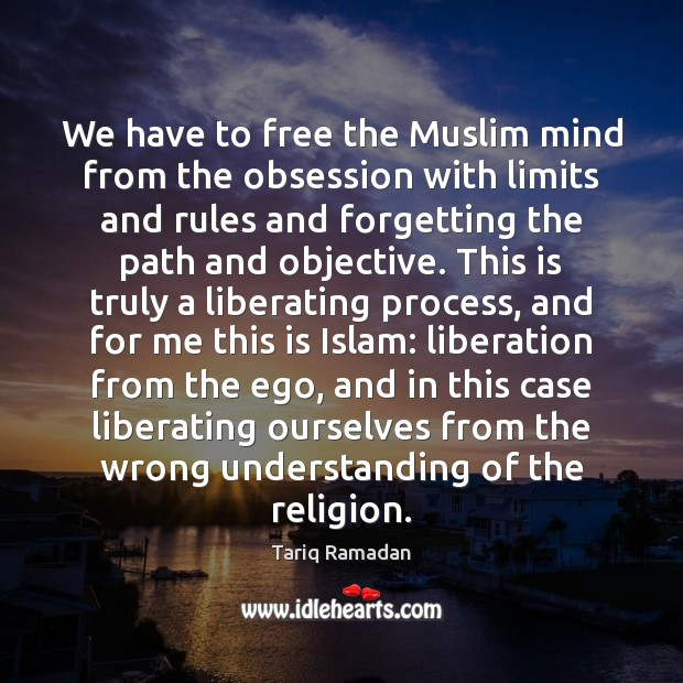 We have to free the Muslim mind from the obsession with limits Image