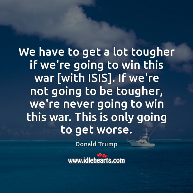We have to get a lot tougher if we're going to win Image