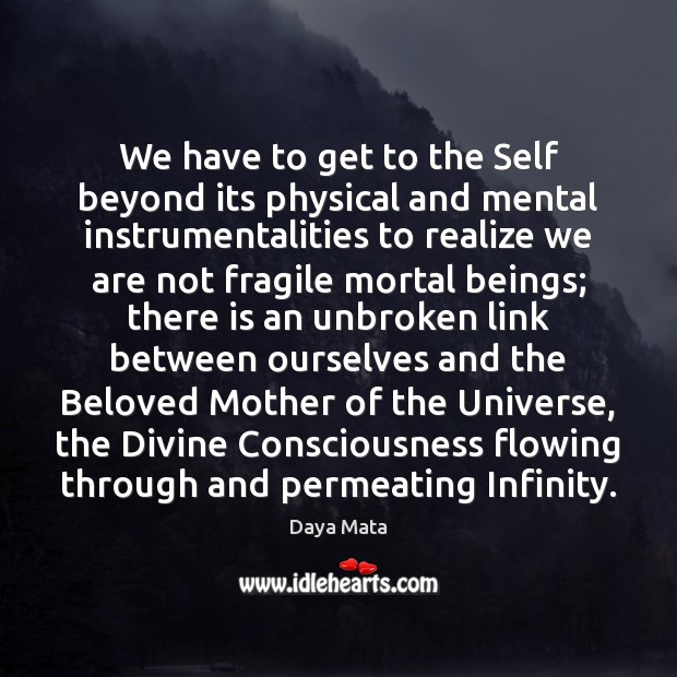 Image, We have to get to the Self beyond its physical and mental