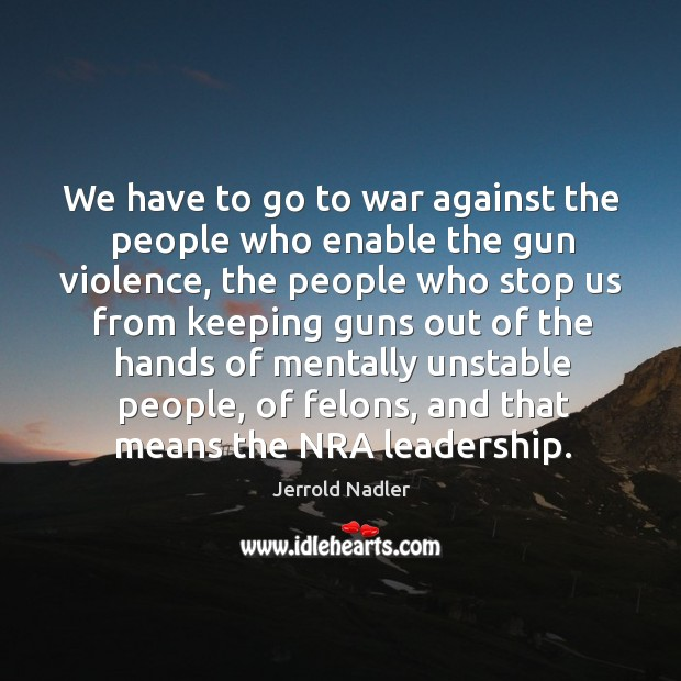 We have to go to war against the people who enable the Image