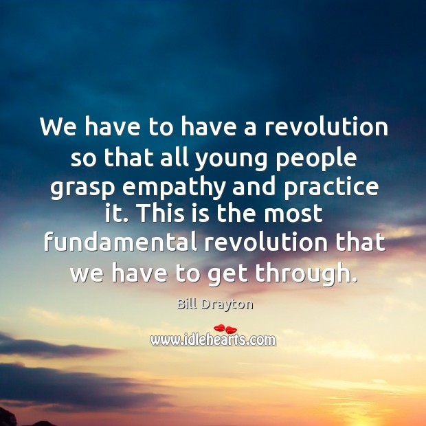 We have to have a revolution so that all young people grasp Image
