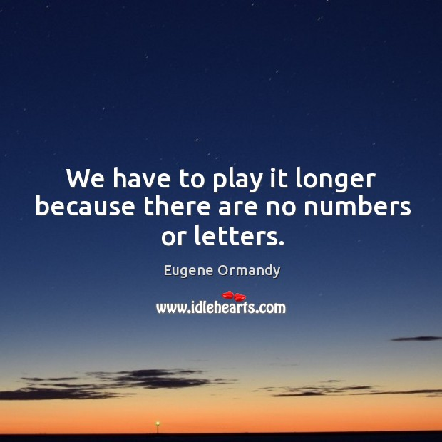 Image, We have to play it longer because there are no numbers or letters.