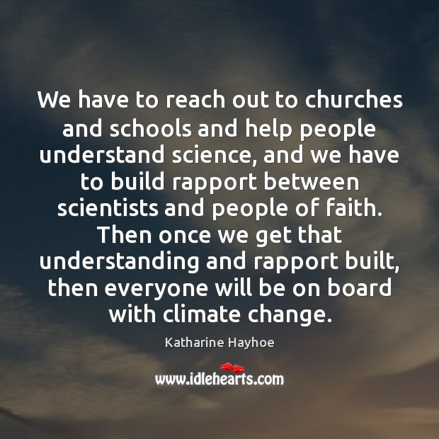 We have to reach out to churches and schools and help people Image
