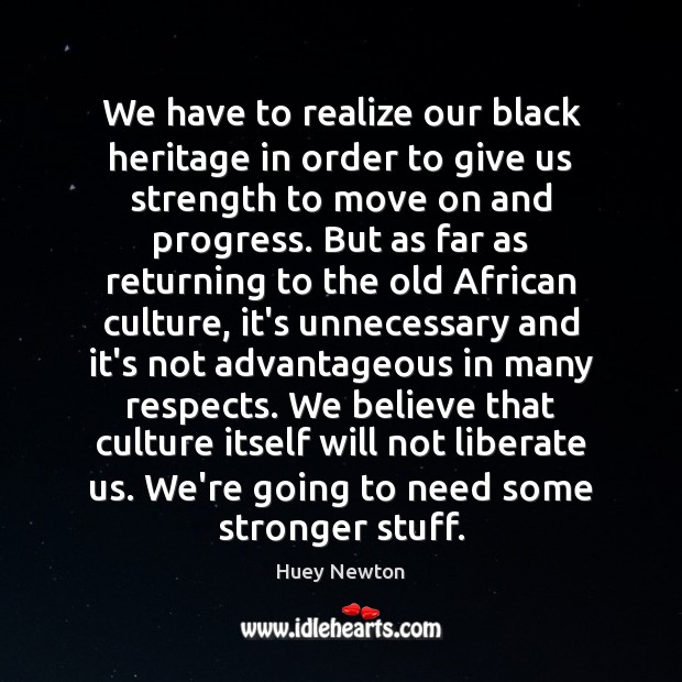 We have to realize our black heritage in order to give us Image