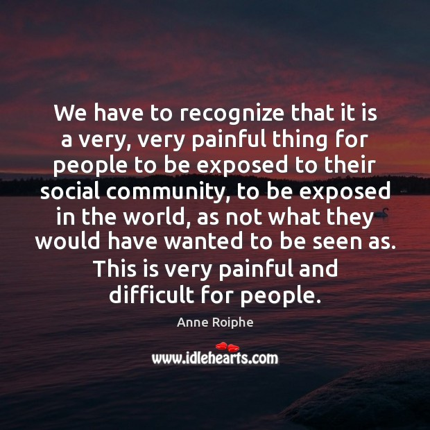 Image, We have to recognize that it is a very, very painful thing