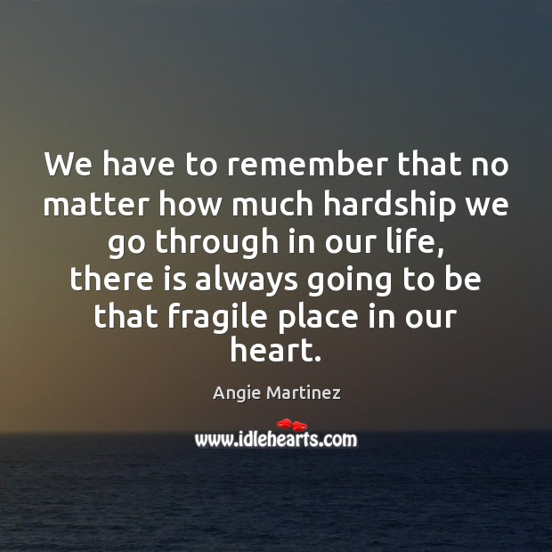 Image, We have to remember that no matter how much hardship we go