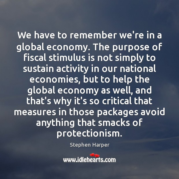 We have to remember we're in a global economy. The purpose of Image