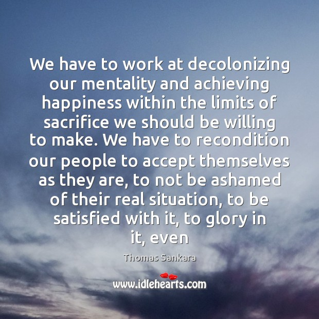 Image, We have to work at decolonizing our mentality and achieving happiness within