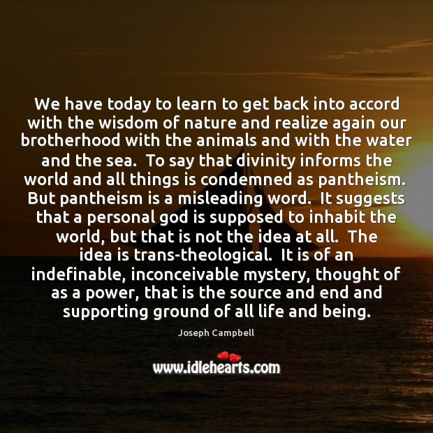 We have today to learn to get back into accord with the Joseph Campbell Picture Quote