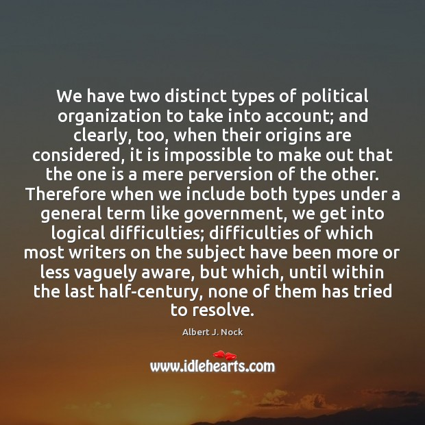 Image, We have two distinct types of political organization to take into account;