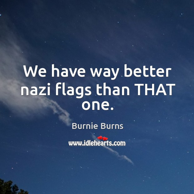 Image, We have way better nazi flags than THAT one.