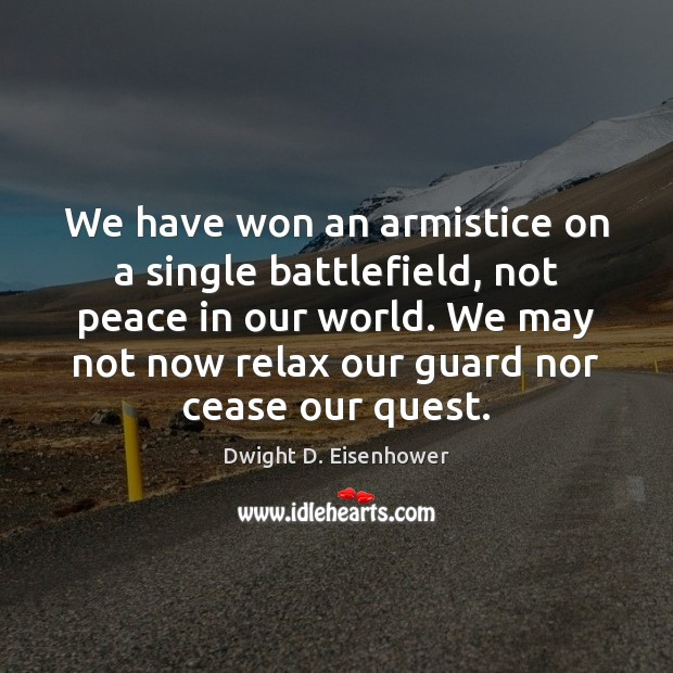 Image, We have won an armistice on a single battlefield, not peace in
