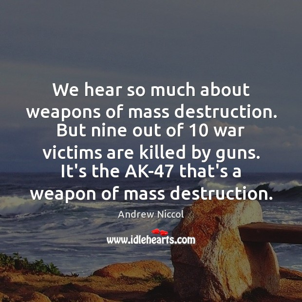 Image, We hear so much about weapons of mass destruction. But nine out