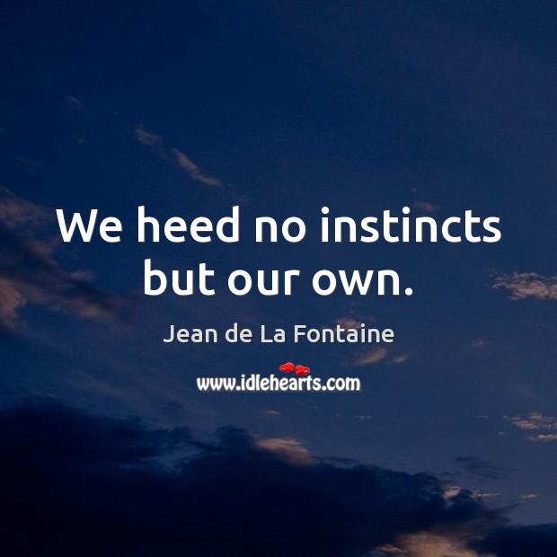 Picture Quote by Jean de La Fontaine
