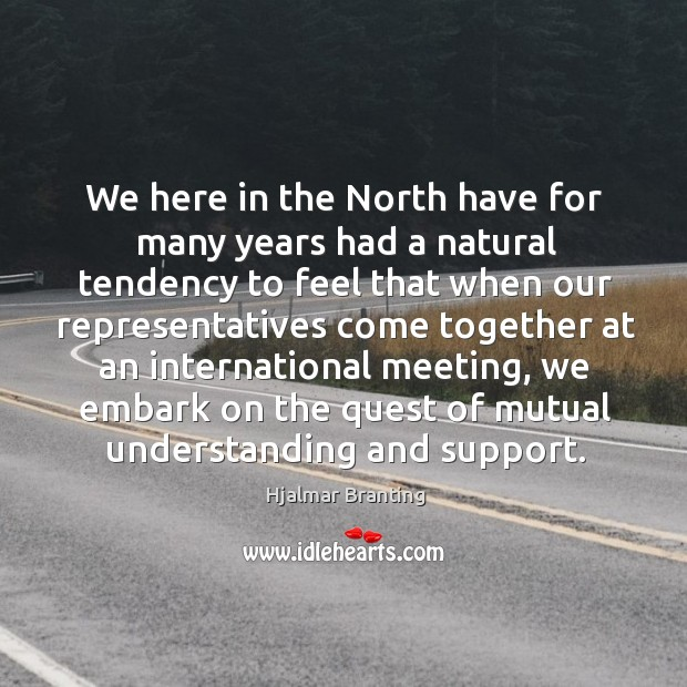We here in the north have for many years had a natural tendency to feel that when Image