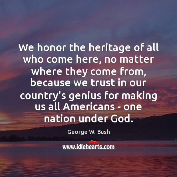 We honor the heritage of all who come here, no matter where Image