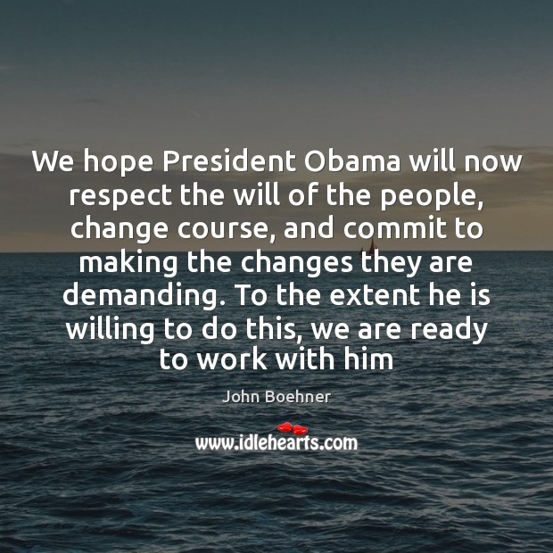 We hope President Obama will now respect the will of the people, Image