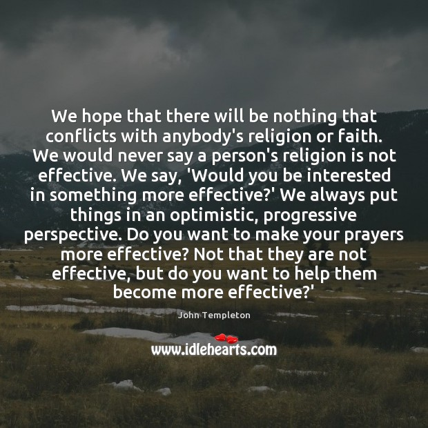 We hope that there will be nothing that conflicts with anybody's religion Image