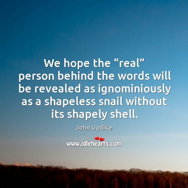 "We hope the ""real"" person behind the words will be revealed as ignominiously Image"