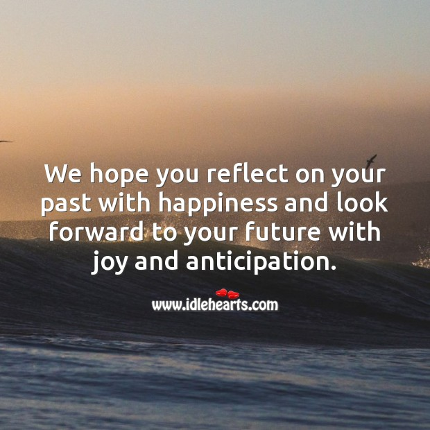 We hope you look forward to your future with joy and anticipation. Future Quotes Image